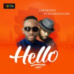 [Music] J Martins ft. Xtraordinaire Hello