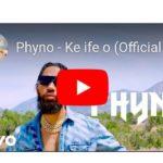 [Video] Phyno Ke ife o