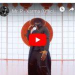 [VIDEO] Mr P – Karma