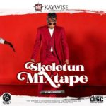 [MIXTAPE] DJ Kaywise – Skeletun (Mix)