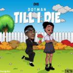 [MUSIC] Dotman   Till I Die