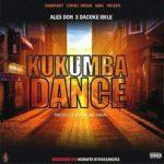 [MUSIC] ALEX DON FT. DACOKE – KUKUMBA DANCE (PROD. BY BIG MONEY)