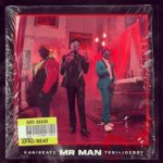 [MUSIC] KaniBeatz ft. Teni & Joeboy – Mr Man