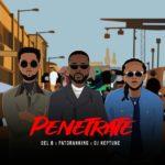 [MUSIC] DJ Neptune, Patoranking, Del B – Penetrate