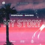 [Music] Popcaan Ft. Davido – My Story