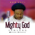 [MUSIC] Samsong – Mighty God