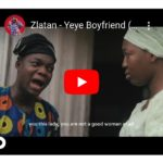 [VIDEO] Zlatan – Yeye Boyfriend