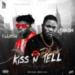 [Music] Dj Rash ft. T-Classic – Kiss N Tell