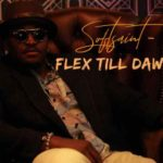 [MUSIC] SoftSaint – Flex Till Dawn _ @softsaint