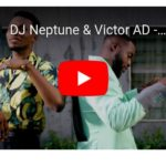 [Video] DJ Neptune ft. Victor AD – Tomorrow (