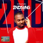 [Music] WIL'KAHOLIC FT MC SAGE – 2ND SONG