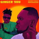 [Music] AJEBUTTER 22 FT MAYORKUN – GINGER YOU