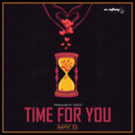 [Music] May D – Time For You