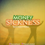 [Music] Desmy Klassic - Money Sickness Ft. Cokeboii