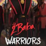 Track List For 2Baba New Album– Warriors