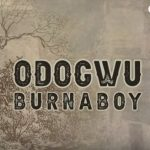[Music] Burna Boy – Odogwu MP3