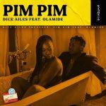 [Music] Dice Ailes Ft. Olamide – Pim Pim (Prod. By Cracker)