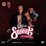 [Music] Ketchup ft. Flavour – Sweet