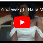 [Video] Zinoleesky ft Naira Marley Caro