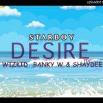 [Music] Wizkid x Banky W x Shaydee – Desire