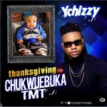 [Music] Ychizzy Thanksgiving For Chukwuemeka TMT mp3
