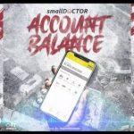 [Music] Small Doctor – Account Balance MP3
