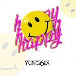 [Music] Yung6ix – Happy Mp3