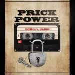 [Music] Zoro – Prick Power ft. Camo Blaizz